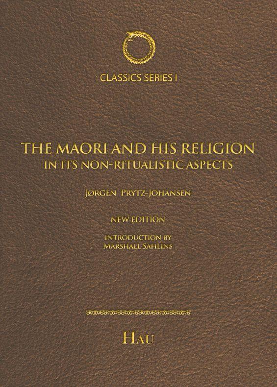 The Maori And His Religion In Its NonRitualistic Aspects HAU Books - Maori religion